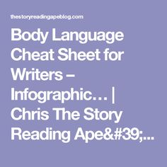Body Language Cheat Sheet for Writers – Infographic…   Chris The Story Reading Ape's Blog