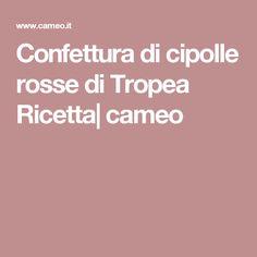 Confettura di cipolle rosse di Tropea Ricetta| cameo