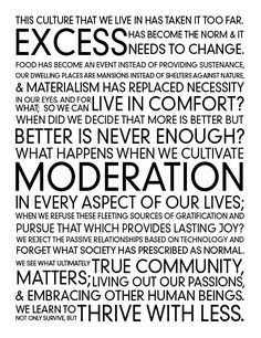 Minimalism: moderation, thrive w less Anti Consumerism, Quotes To Live By, Me Quotes, Thing 1, Simple Living, Konmari, Self Improvement, Inspire Me, Wise Words