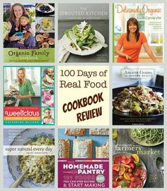 Real Food Cookbook Review: 8 Favorites from 100 Days of Real Food I want to check out these books