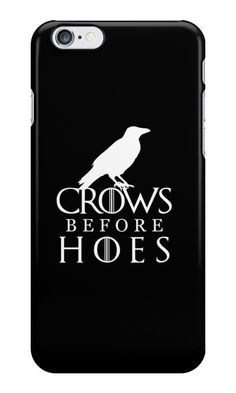 Our Crows Before Hoes - Game of Thrones Phone Case is available online now for just £5.99.    Fan of Game of Thrones? You'll love our Crows Before Hoes, Game of Thrones phone case.    Material: Plastic, Production Method: Printed, Authenticity: Unofficial, Weight: 28g, Thickness: 12mm, Colour Sides: Black, Compatible With: iPhone 4/4s | iPhone 5/5s/SE | iPhone 5c | iPhone 6/6s | iPhone 7 | iPod 4th/5th Generation | Galaxy S4 | Galaxy S5 | Galaxy S6 | Galaxy S6 Edge | Galaxy S7 | Galaxy S7…
