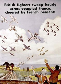 WW2 British propaganda poster emphasizing the British Air Force's exploits over France
