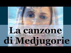 La canzone di Medjugorje | La Luce di Maria - YouTube