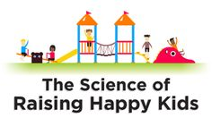We all want to raise happy and healthy kids, but sometimes it's harder than it sounds. This infographic takes a look at the studies behind what really affects kids' happiness and well-being.