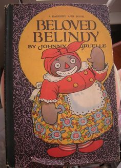 Beloved Belindy 1926 Raggedy Ann book with by VintageTreasuresBB books that started my imagination
