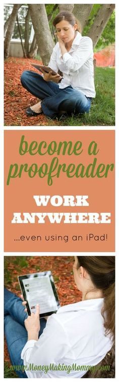 If you're looking for a flexible career and need a real income - then consider learning to proofread. Learn from someone that is earning over $3000 a month and works from anywhere in the world using an iPad! No kidding. This is a great career option for those that want to travel or parents that want to be home with the kids! www.MoneyMakingMommy.com