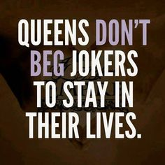 No when they know what the jokers are all about.  But fools begs jokers to stay.  Live with it.