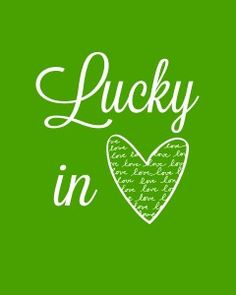 Lucky in Love St. Patrick's Day Printable by Lil' Luna Lucky In Love, My Love, St Patricks Day Quotes, Work Planner, Irish Eyes Are Smiling, Holiday Themes, Holiday Ideas, Luck Of The Irish, St Pattys