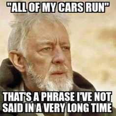 Make Obi Wan Kenobi memes or upload your own images to make custom memes Car Jokes, Truck Memes, Funny Car Memes, Car Humor, Car Guy Memes, Funny Cars, Funny Shit, Men Quotes, Funny Quotes