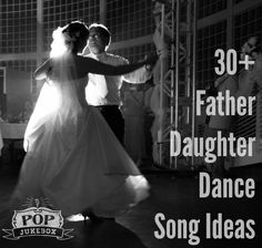 30 Father Daughter Dance Song Ideas
