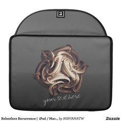 Relentless Recurrence |  iPad / Macbook Pro Sleeve