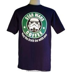 Seeing as how I LOVE Starbucks coffee AND Star Wars I see no reason why I can't wear this shirt!