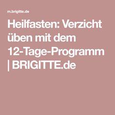 Heilfasten: Verzicht üben mit dem 12-Tage-Programm   BRIGITTE.de