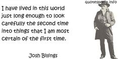 http://www.quotespedia.info/quotes-about-time-have-lived-in-this-world-just-long-enough-to-a-8152.html