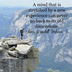 """A mind that is stretched..."", Oliver Wendell Holmes Jr. (March 8, 1841 – March 6, 1935) #mind #oliverwendellholmesjr #adventure"