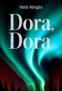 Dora, Dora | Kirjasampo.fi - kirjallisuuden kotisivu