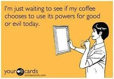 What will it be coffee? Jitters and ulcers or productivity and friendliness?