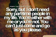 This is how I feel about many people in my life.  I'm willing to be a friend, not a friend of convenience...