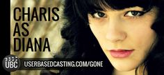 User Based Casting Finalist Charis as Diana from Michael Grant's GONE. Watch her audition videos here: http://userbasedcasting.com/video/video/listForContributor?screenName=2zmxct2ggegtl