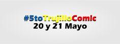 5to Trujillo Cómic 2016 - Trujillo, Perú, 20 y 21 de Mayo 2016 ~ Kagi Nippon He ~ Anime Nippon-Jin