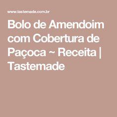 Bolo de Amendoim com Cobertura de Paçoca ~ Receita   Tastemade