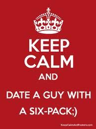 Date A Guy with A sixpack