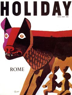 Holiday Magazine cover by George Giusti / Rome Issue / April 1960 Magazine Cover Page, Magazine Art, Magazine Design, Magazine Layouts, Romulus And Remus, Buch Design, Original Vintage, She Wolf, Travel Magazines