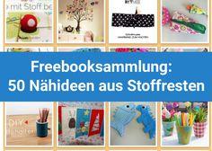 Freebooksammlung: 50 Nähideen aus Stoffresten. Stoffreste nähen. Grosse Sammlung an Ideen und Freebooks wie du deine Stoffreste verwerten kannst.