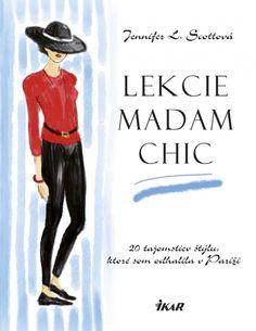Lekcie madam Chic sú užitočnou príručkou, ktorá zábavným a pôvabným spôsobom poslúži každému, kto chce svoj aktívny a moderný život osviežiť parížskou nonšalantnosťou.  Info: http://www.bux.sk/knihy/206157-lekcie-madam-chic-20-tajomstiev-stylu-ktore-som-odhalila-v-parizi.html