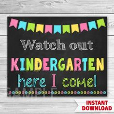 Watch Out Kindergarten Here I Come.  First Day of Kindergarten Sign. First Day Of School.