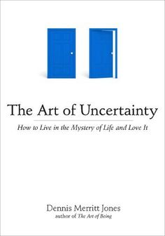 The Art of Uncertainty: How to Live in the Mystery of Life and Love It by Dennis Merritt Jones, Studied as part of Faith in Action in October 2012.  http://www.amazon.com/dp/B004LRPGMA/ref=cm_sw_r_pi_dp_7BsAub07Z5D44