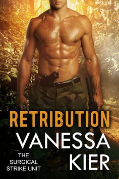 Retribution SSU Trilogy Book 3 The Surgical Strike Unit, by Vanessa Kier ($4.99)