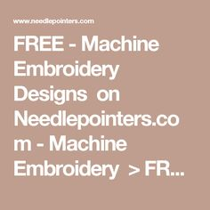 FREE - Machine Embroidery Designs on Needlepointers.com - Machine Embroidery > FREE - Machine Embroidery Designs