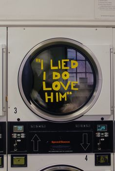 """""""I lied I do love him."""" On washing machine. Yellow aesthetics are great too."""