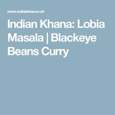 Indian Khana: Lobia Masala | Blackeye Beans Curry