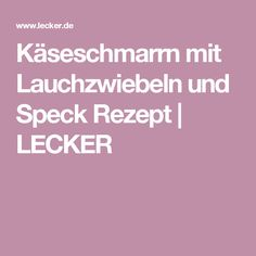 Käseschmarrn mit Lauchzwiebeln und Speck Rezept | LECKER