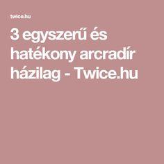 3 egyszerű és hatékony arcradír házilag - Twice.hu