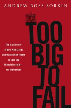 book cover for Too Big to Fail by Andrew Ross Sorkin http://www.bookdepository.com/Too-Big-Fail-Andrew-Ross-Sorkin/9780143118244/?a_aid=liberalsprinkles #books #design via http://www.good.is/post/good-books-on-wall-street/