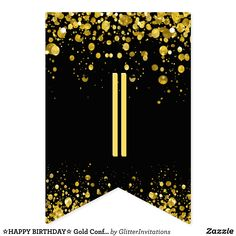Banderines confeti del oro del ☆HAPPY BIRTHDAY☆ | Zazzle.com Carrie, Happy Birthday Signs, Baby Stickers, Bold Typography, Graduation Decorations, Gold Confetti, Bunting Banner, Flag Design, Cellphone Wallpaper