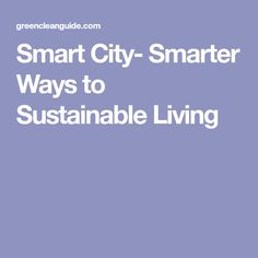 Smart City- Smarter Ways to Sustainable Living