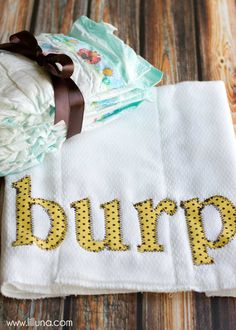 Katie, you need to learn to use your Cricut and make these letters for me. DIY BURP Cloths for Baby!