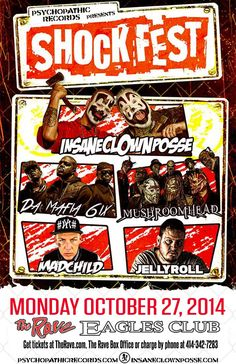 Psychopathic Records Shockfest INSANE CLOWN POSSE with Mushroomhead, Da Mafia 6ix, Madchild, JellyRoll Monday, October 27, 2014 at 7pm (doors scheduled to open at 6pm) The Rave/Eagles Club - Milwaukee WI All Ages / 21+ to Drink  Purchase tickets at http://tickets.therave.com, www.eTix.com, charge by phone at 414-342-7283, or visit our box office at 2401 W. Wisconsin Avenue in Milwaukee. Box office and charge by phone hours are Mon-Sat 10am-6pm.