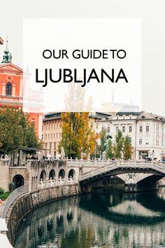 Europe's Best Kept Secret: Our Guide to Ljubljana | Slovenia | Things To Do In Ljubljana