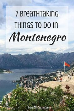 7 Breathtaking Things To Do in Montenegro (with lots of pictures!) - BREATHE TRAVEL