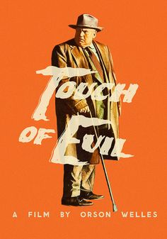 Touch of Evil (1958) Orson Welles -- Stark, perverse story of murder, kidnapping, and police corruption in Mexican border town.