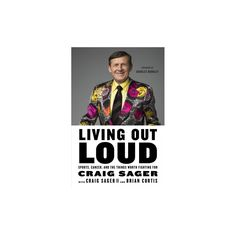 size 40 dc2a6 e4013 Living Out Loud   Sports, Cancer, and the Things Worth Fighting for  (Hardcover) (Craig Sager   II Craig