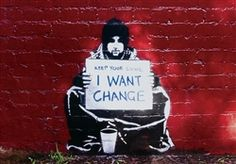 Banksy Change Homeless Man Graffiti Poster Street Art Print