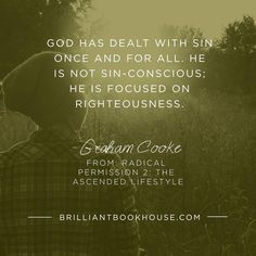 God is not focused on your sin. He is looking for righteousness! Agree or disagree?