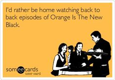 Orange is the new black... My latest netflix obsession