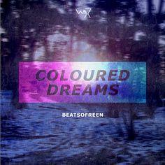 """Beatsofreen – """"Coloured Dreams"""" (Free Future Soul Mixtape)"""
